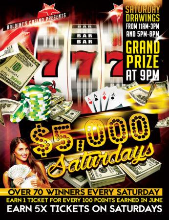 $5000 SATURDAYS Baldini's Casino