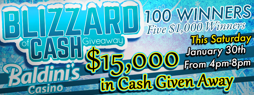 Blizzard of Cash Giveaway at Baldini's Casino
