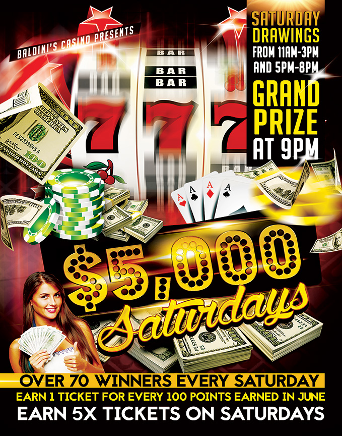 $5000 SATURDAYS Baldini's Casino